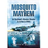 Mosquito Mayhem: de Havillands Wooden Wonder in Action in WWII