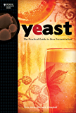 Yeast: The Practical Guide to Beer Fermentation (Brewing Elements) (English Edition)