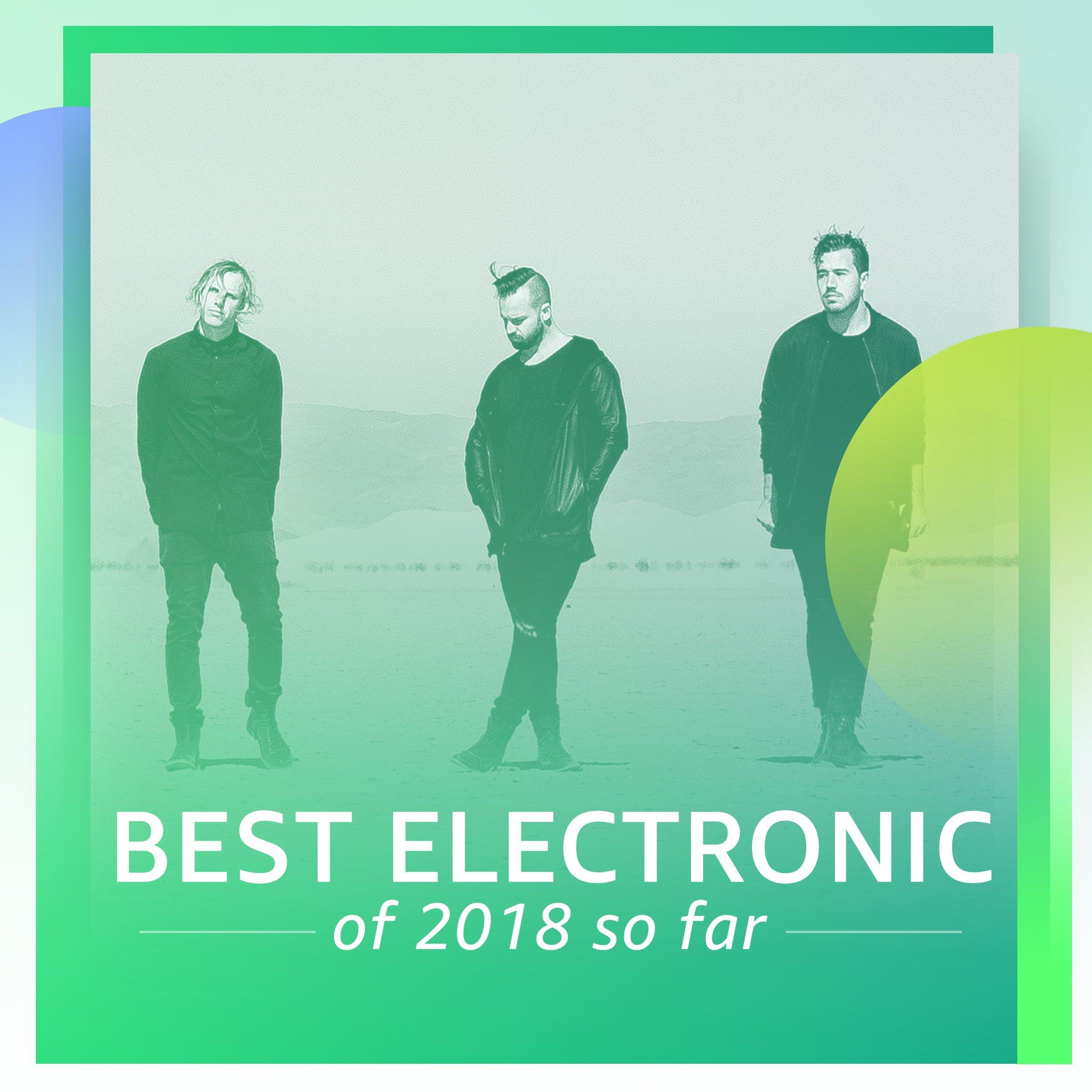 Best Electronic of 2018 So Far