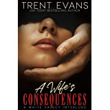 A Wife's Consequences: A White Valley Interlude (Valley of Surrender)