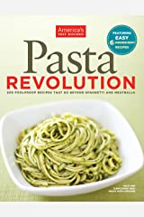 Pasta Revolution: 200 Foolproof Recipes That Go Beyond Spaghetti and Meatballs Kindle Edition