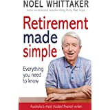 Retirement Made Simple Everything you need to know about planning for a happy retirement