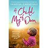 A Child of My Own: An absolutely gripping and heartbreaking emotional page-turner