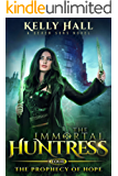 The Prophecy Of Hope: A Seven Sons Novel (The Immortal Huntr…