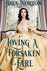 Loving a Forsaken Earl: A Historical Regency Romance Book Kindle Edition