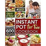 Instant Pot For Two Cookbook: 600 Quick & Easy Instant Pot Recipes: 1