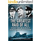 The Greatest Raid of All: Operation Chariot and the Mission to Destroy the Normandie Dock at St Nazaire (Daring Military Oper