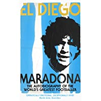 El Diego: The Autobiography of the World's Greatest Football…