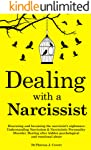 Dealing with a Narcissist: Disarming and becoming the Narcissist's nightmare. Understanding Narcissism & Narcissistic...