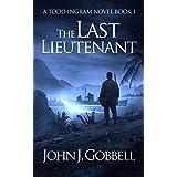 The Last Lieutenant (The Todd Ingram Series Book 1)