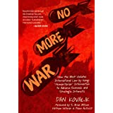 No More War: How the West Violates International Law by Using 'Humanitarian' Intervention to Advance Economic and Strategic I