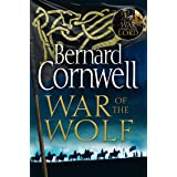 War of the Wolf: A gripping, thrilling historical novel in the bestselling Last Kingdom series (The Last Kingdom Series, Book