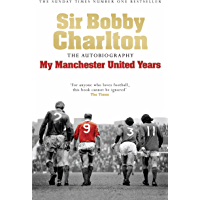 My Manchester United Years: The Autobiography (English Editi…