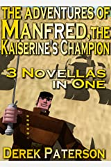 The Adventures of Manfred, the Kaiserine's Champion [Vampire swordmaster collection] (English Edition) Kindle版