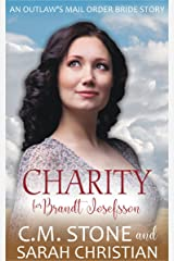 Charity for Brandt Josefsson (An Outlaw's Mail Order Bride Series Book 5) Kindle Edition