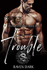 Trouble: Hell's Heathens MC (Book One) (Older Man, Younger Woman MC Romance) Kindle Edition