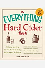 The Everything Hard Cider Book: All you need to know about making hard cider at home (Everything®) Kindle Edition