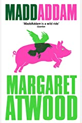 MaddAddam (The Maddaddam Trilogy Book 3) Kindle Edition