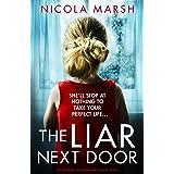 The Liar Next Door: An absolutely unputdownable domestic thriller