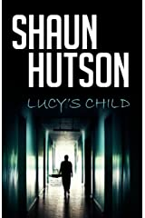 Lucy's Child: A chilling psychological horror you won't want to read alone Kindle Edition