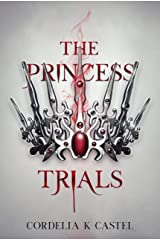The Princess Trials: A young adult dystopian romance Kindle Edition