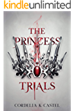 The Princess Trials: A young adult dystopian romance (English Edition)