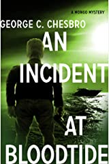 An Incident at Bloodtide (The Mongo Mysteries) Kindle Edition