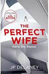 The Perfect Wife: an explosive thriller from the globally bestselling author of The Girl Before Kindle Edition