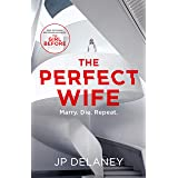The Perfect Wife: an explosive thriller from the globally bestselling author of The Girl Before