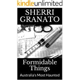 Formidable Things: Australia's Most Haunted (English Edition)