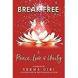 Break Free to Peace, Love & Unity