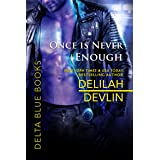 Once is Never Enough (Delta Blue Book 5)