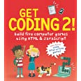 Get Coding 2! Build Five Computer Games with HTML and JavaScript