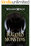 Bug Eyed Monsters: A Creature Feature Collection (English Edition)