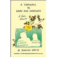 A Farewell to Gabo and Mercedes: A Son's Memoir of Gabriel G…