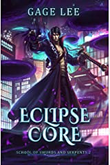 Eclipse Core (School of Swords and Serpents Book 2) Kindle Edition