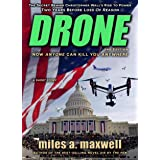 Drone: A Short Story Thriller -- The Secret Behind The President's Rise To Power, 2nd Edition (State Of Reason Book 4)