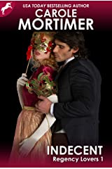Indecent (Regency Lovers 1) Kindle Edition