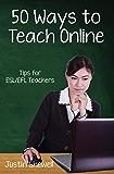 Fifty Ways to Teach Online: Tips for ESL/EFL Teachers (English Edition)