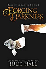Forging Darkness (Fallen Legacies Book 2) Kindle Edition