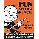 Fun with a Pencil: How Everybody Can Easily Learn to Draw