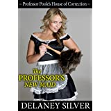 The Professor's New Maid (Professor Poole's House of Correction Book 1)