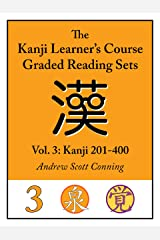 Kanji Learner's Course Graded Reading Sets, Vol. 3: Kanji 201-400 (English Edition) Kindle版