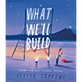What We'll Build: The breathtaking new companion to international bestseller Here We Are: Plans For Our Together Future