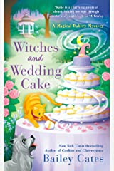 Witches and Wedding Cake (A Magical Bakery Mystery Book 9) Kindle Edition
