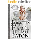 Forgotten Fiancée (London Ladies Book 3)