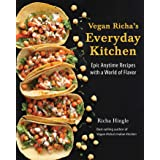 Vegan Richa's Everyday Kitchen: Epic anytime recipes with a world of flavour