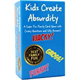 Kids Create Absurdity: Warning: May Cause Belly Laughter! A Family Card Game For Kids With Funny Questions and Hilarious Answ