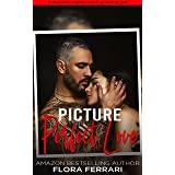 Picture Perfect Love: A Steamy Standalone Instalove Romance (A Man Who Knows What He Wants Book 249)