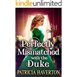 Perfectly Mismatched with the Duke: A Historical Regency Romance Novel